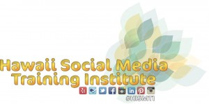 Hawaii Social Media Training Institute